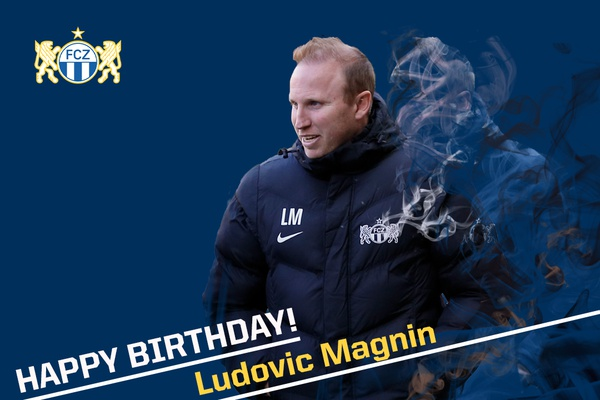 Happy Birthday Ludovic Magnin